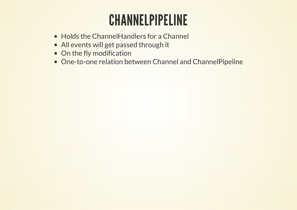 CHANNELPIPELINE Holds the ChannelHandlers for a...