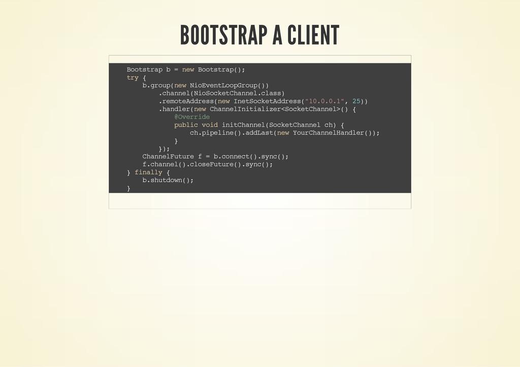 BOOTSTRAP A CLIENT B o o t s t r a p b = n e w ...