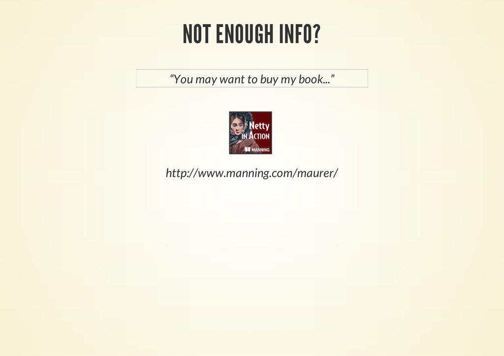 NOT ENOUGH INFO? http://www.manning.com/maurer/...