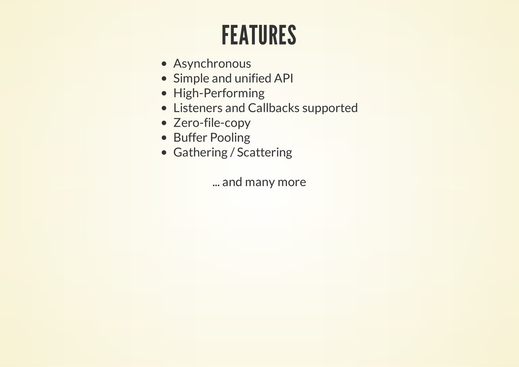 FEATURES Asynchronous Simple and unified API Hi...