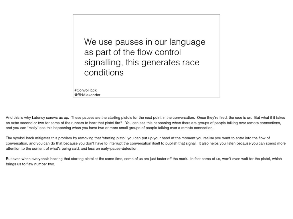 We use pauses in our language as part of the flo...