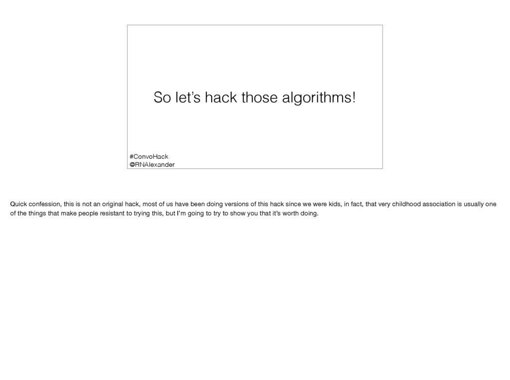 So let's hack those algorithms! #ConvoHack @RNA...