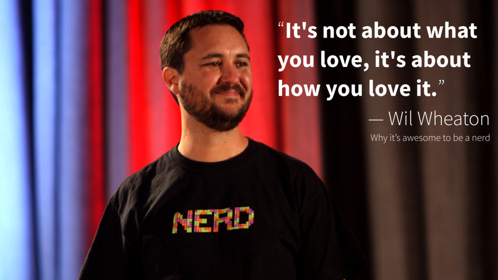 """It's not about what you love, it's about how y..."