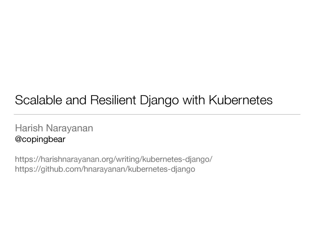 Scalable and Resilient Django with Kubernetes H...