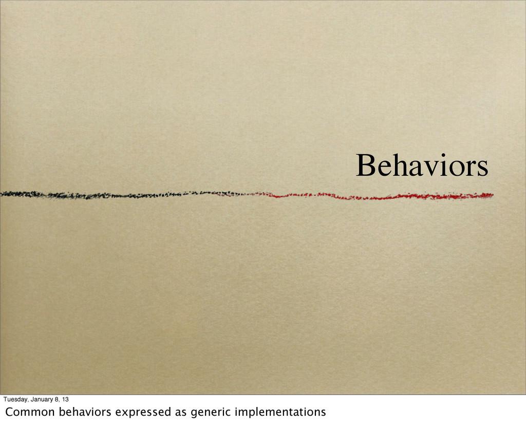 Behaviors Tuesday, January 8, 13 Common behavio...