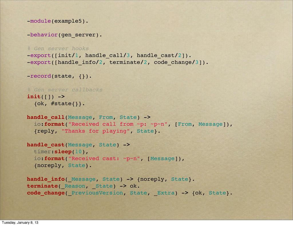 -module(example5). -behavior(gen_server). % Gen...