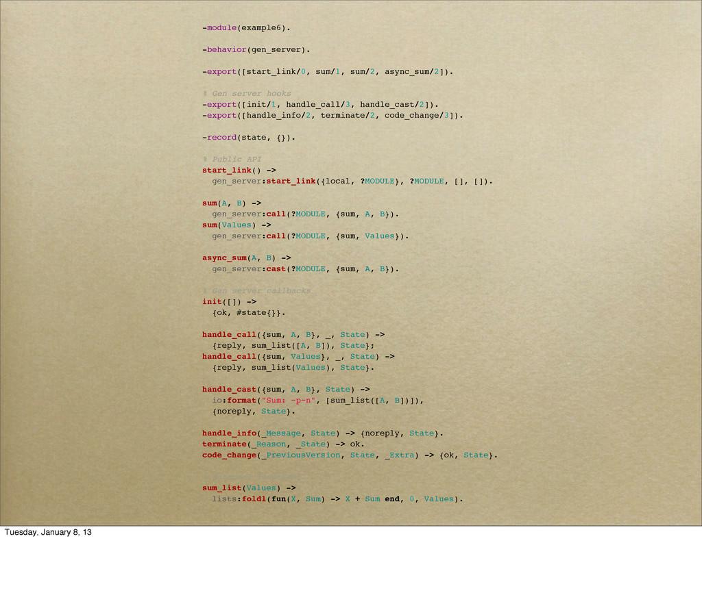 -module(example6). -behavior(gen_server). -expo...