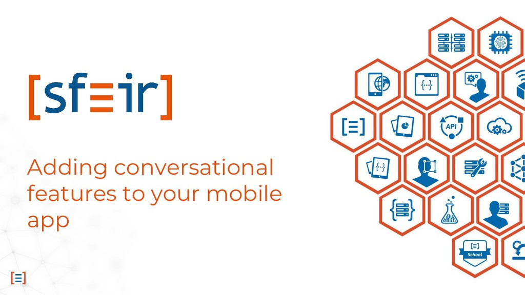 Adding conversational features to your mobile a...