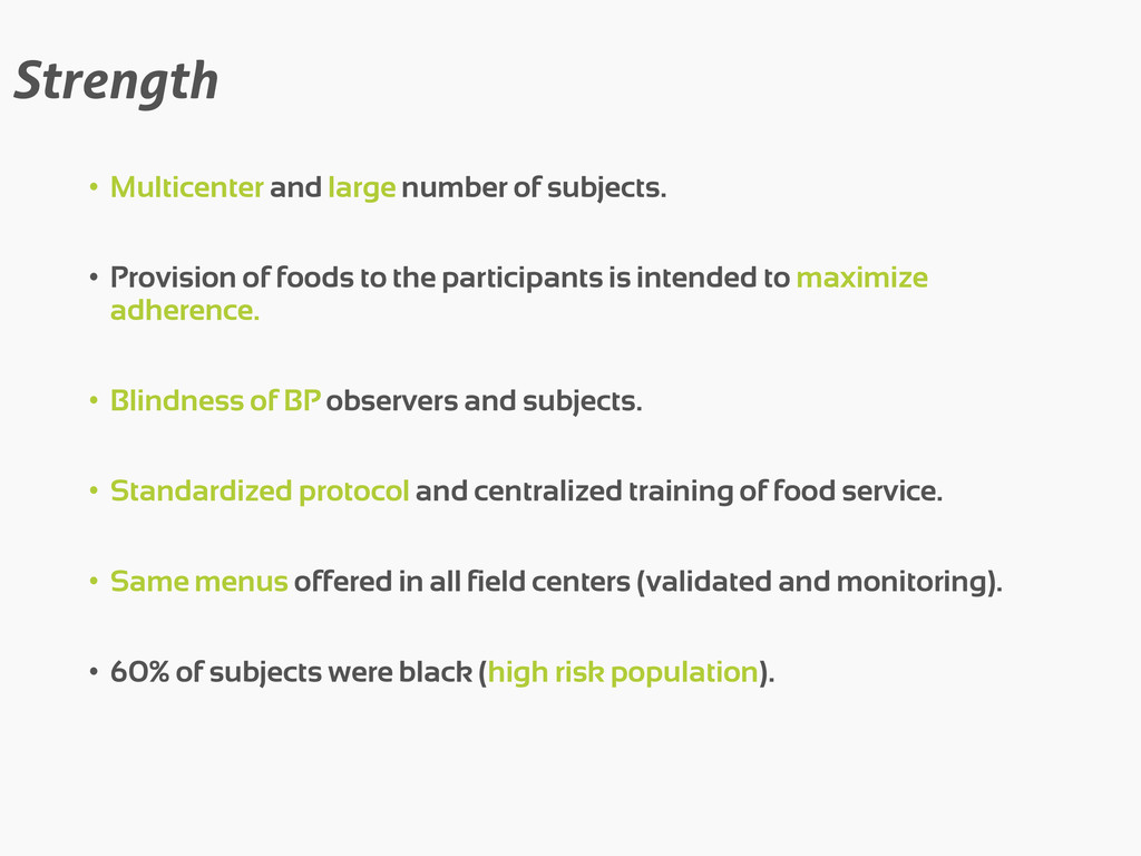 Strength • Multicenter and large number of subj...