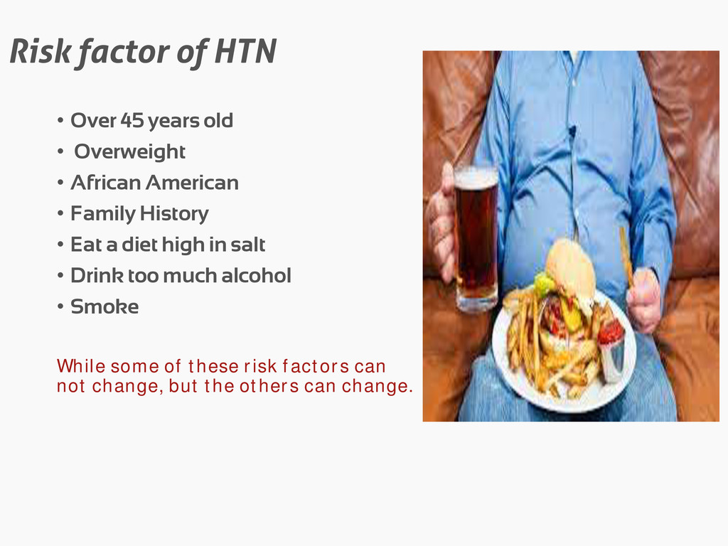 Risk factor of HTN • Over 45 years old • Overwe...