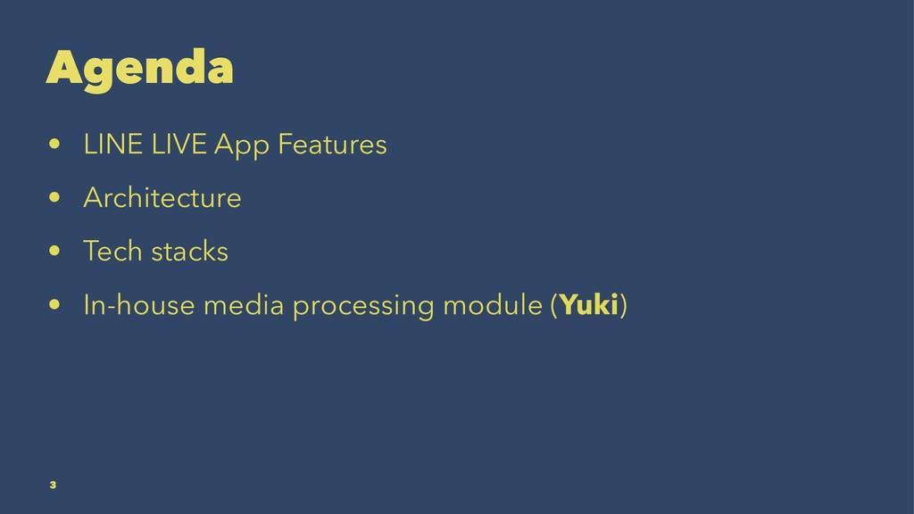 Agenda • LINE LIVE App Features • Architecture ...
