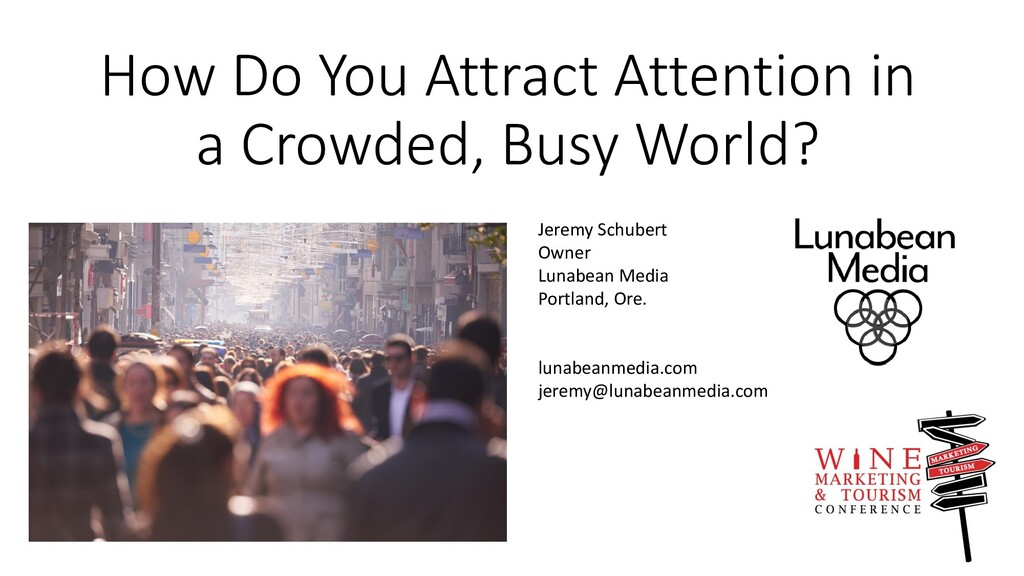 How Do You Attract Attention in a Crowded, Busy...