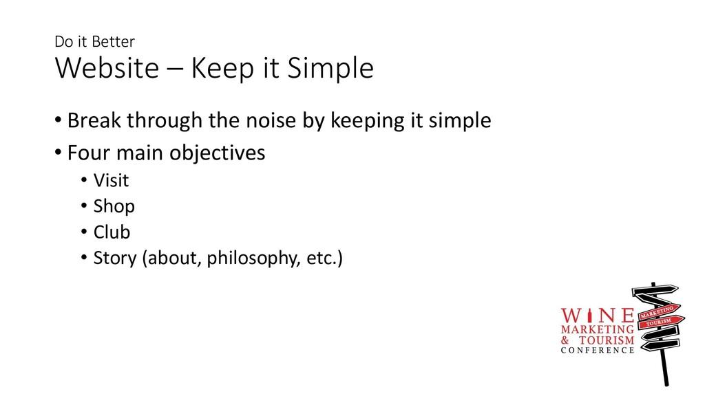 Do it Better Website – Keep it Simple • Break t...