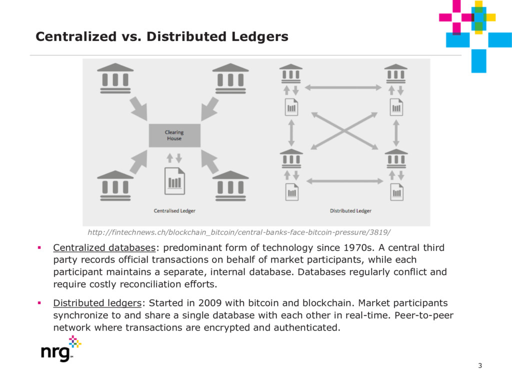 3 Centralized vs. Distributed Ledgers § Central...