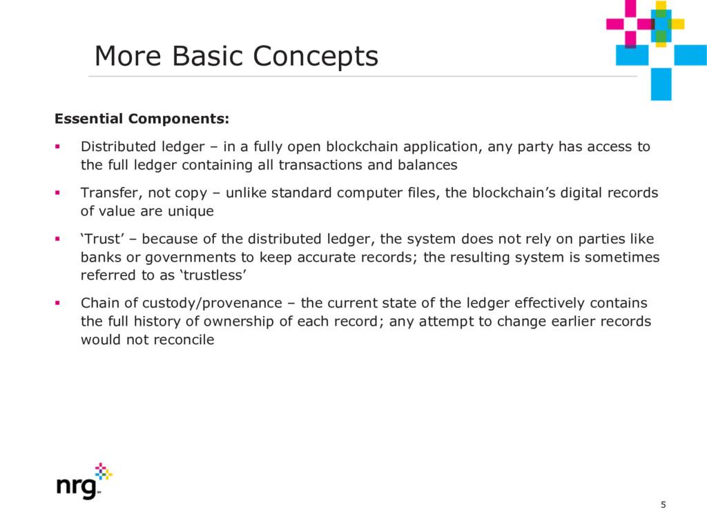 5 More Basic Concepts Essential Components: § D...