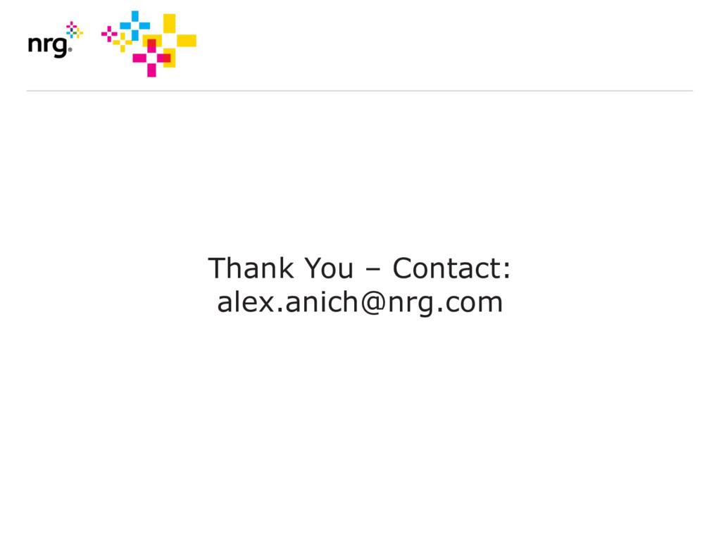Thank You – Contact: alex.anich@nrg.com