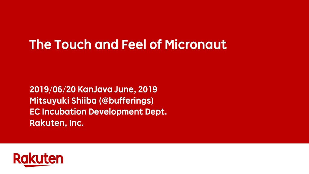 The Touch and Feel of Micronaut 2019/06/20 KanJ...