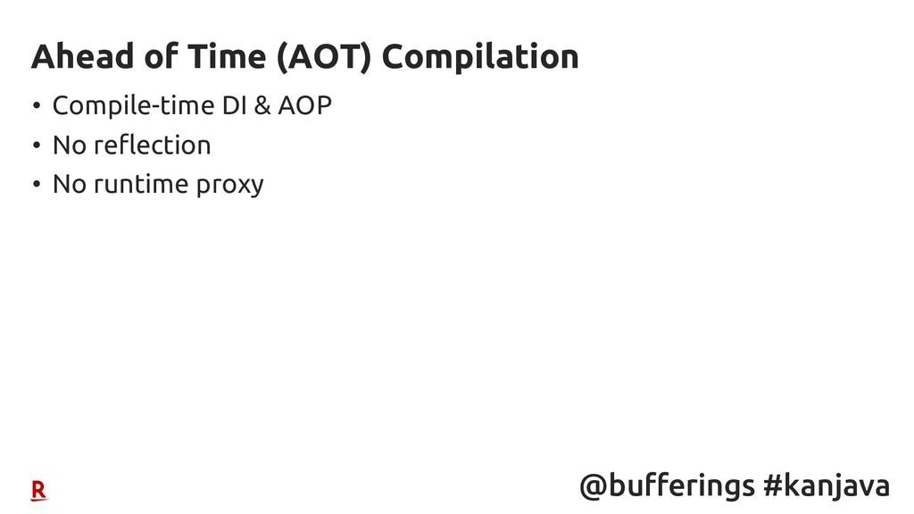 @bufferings #kanjava • Compile-time DI & AOP • ...