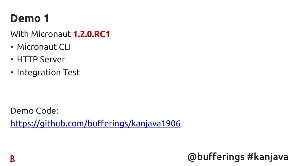 @bufferings #kanjava With Micronaut 1.2.0.RC1 •...