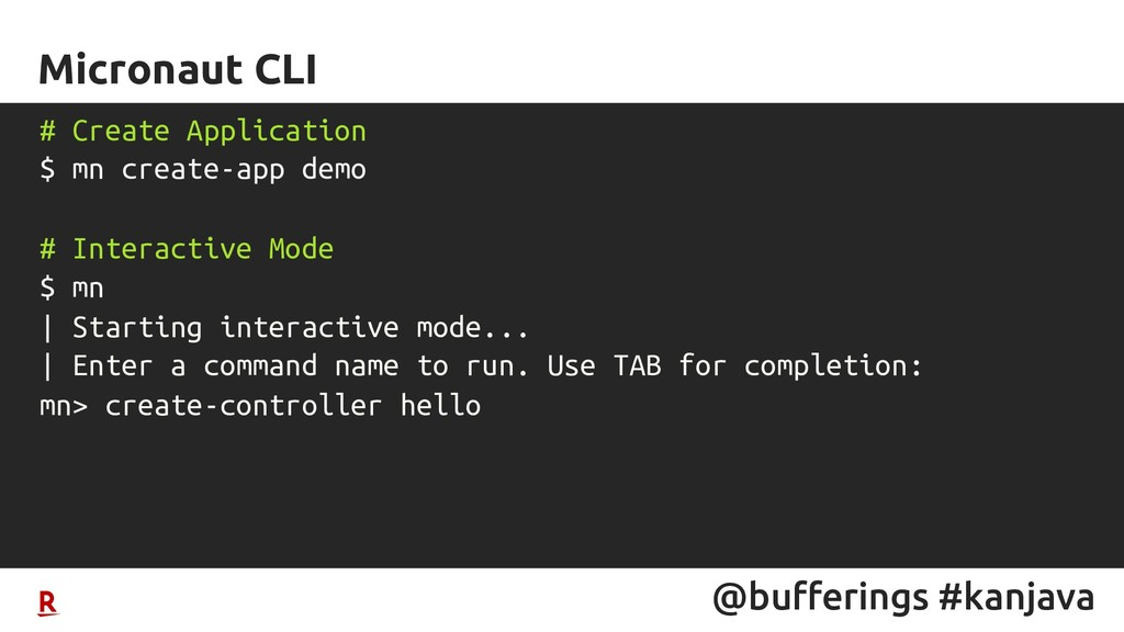@bufferings #kanjava Micronaut CLI # Create App...