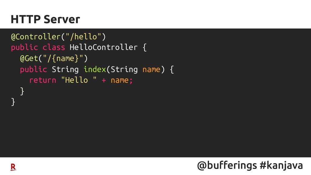 "@bufferings #kanjava HTTP Server @Controller(""/..."