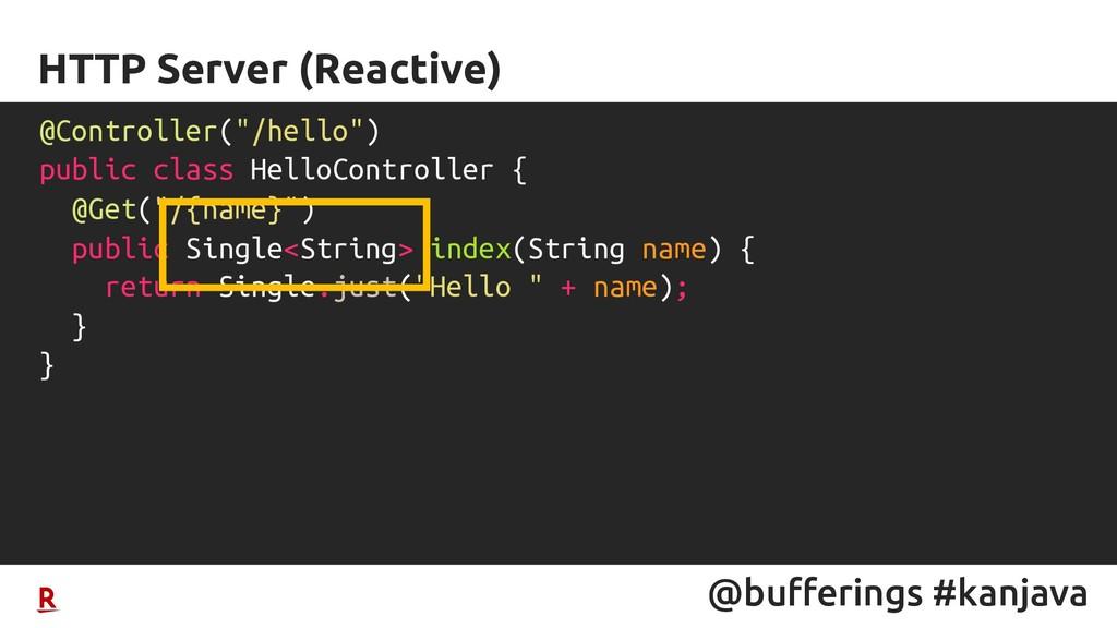 @bufferings #kanjava HTTP Server (Reactive) @Co...