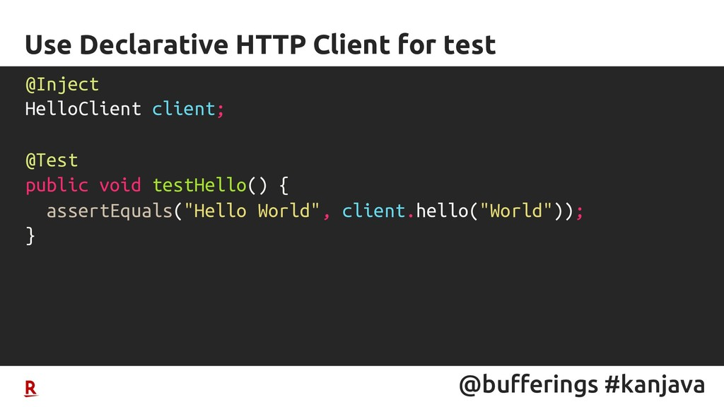 @bufferings #kanjava Use Declarative HTTP Clien...