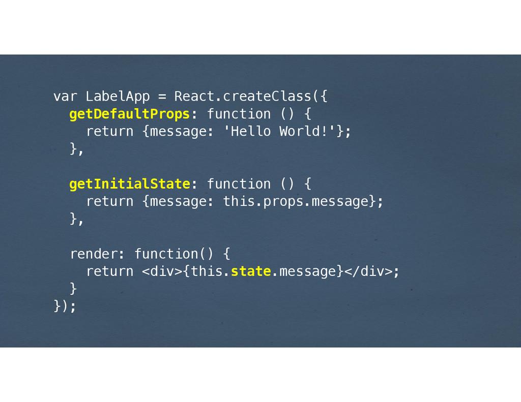 var LabelApp = React.createClass({ getDefaultPr...