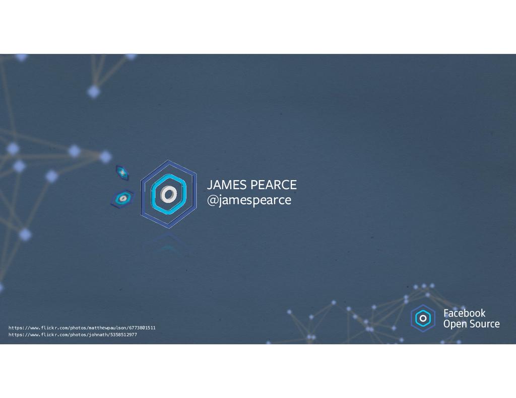 JAMES PEARCE @jamespearce https://www.flickr.c...