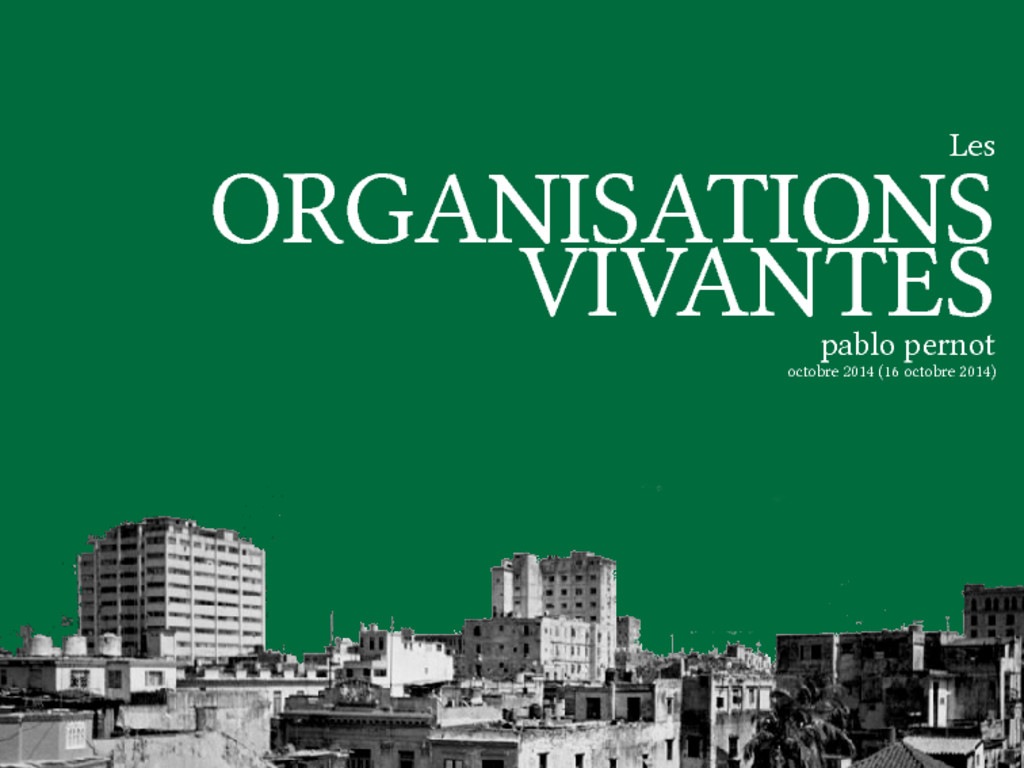 Les ORGANISATIONS VIVANTES pablo pernot octobre...
