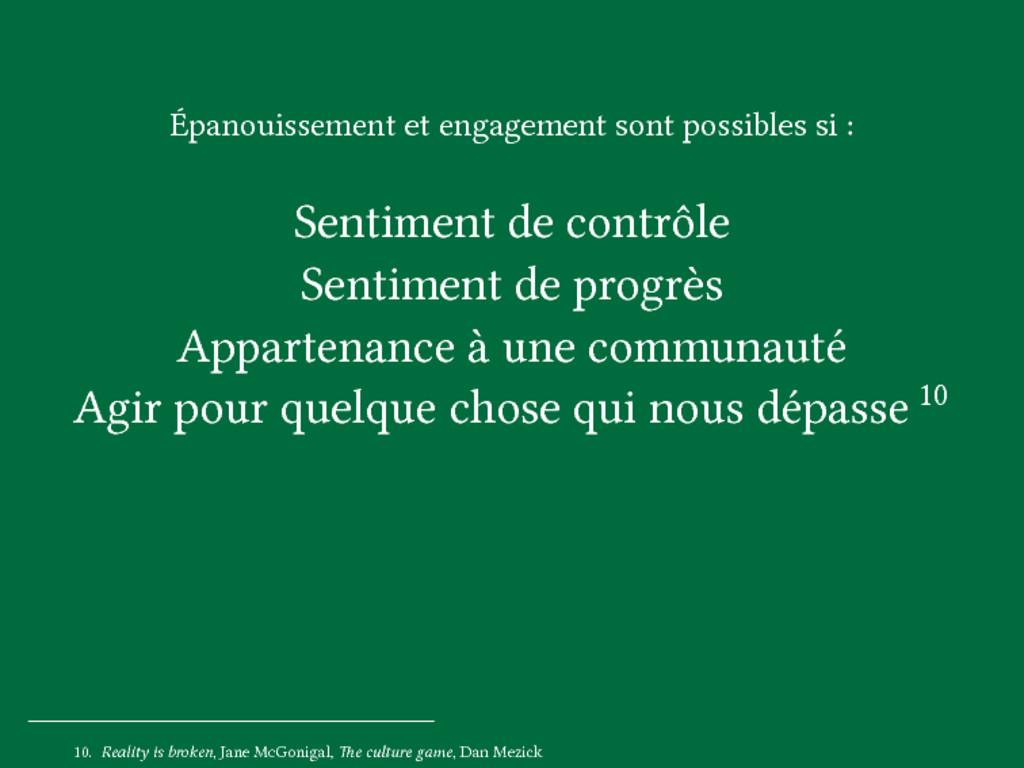 Épanouissement et engagement sont possibles si ...