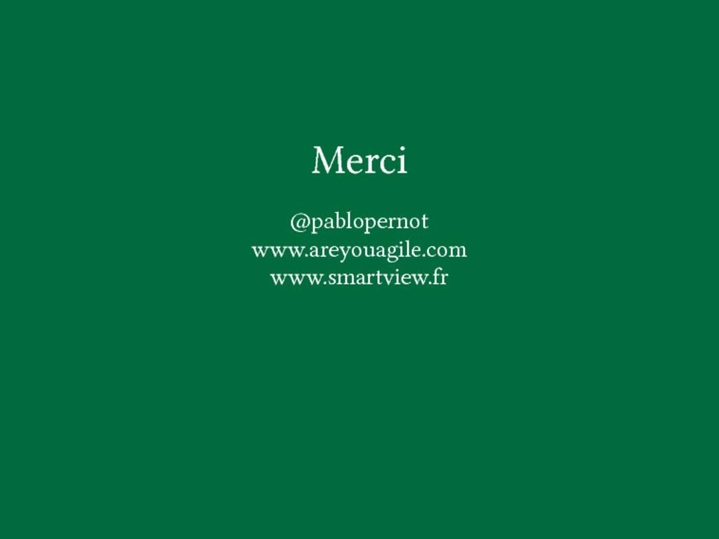 Merci @pablopernot www.areyouagile.com www.smar...