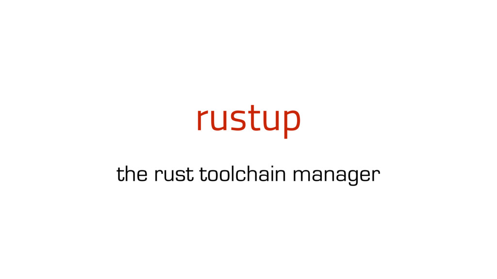 rustup the rust toolchain manager