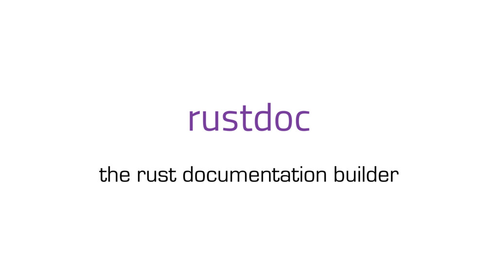 rustdoc the rust documentation builder