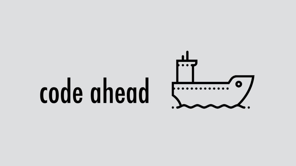 code ahead