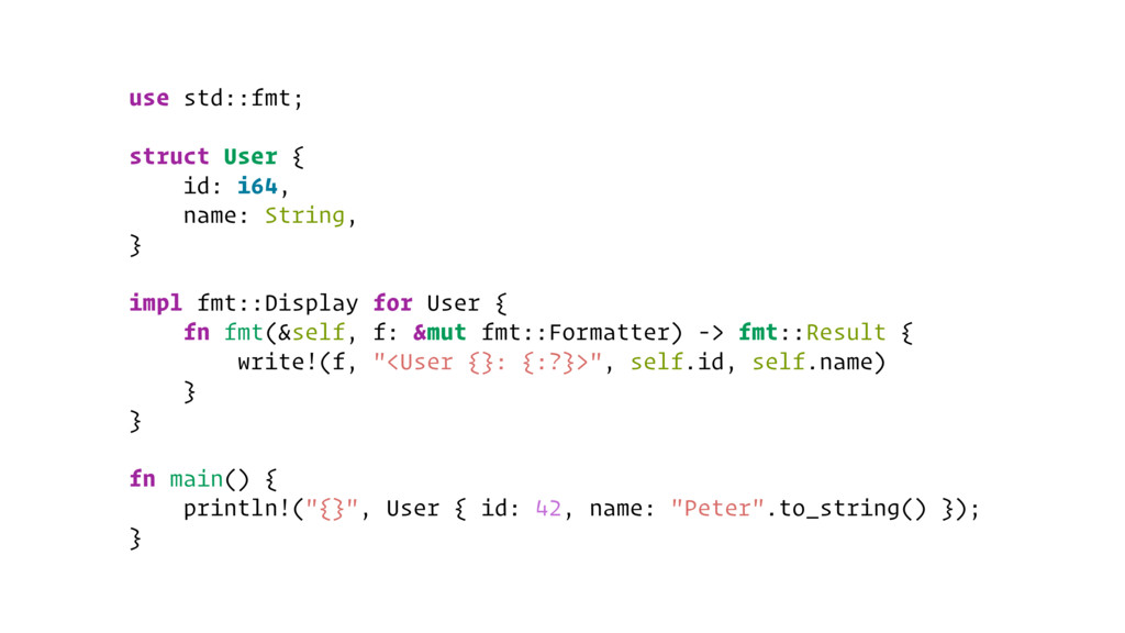 use std::fmt; struct User { id: i64, name: Stri...