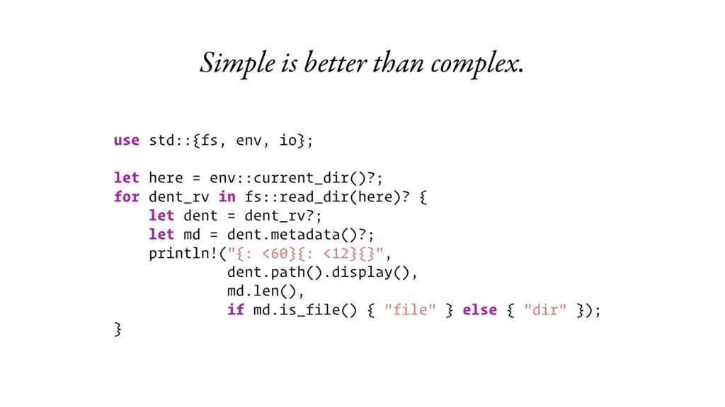 Simple is better than complex. use std::{fs, en...