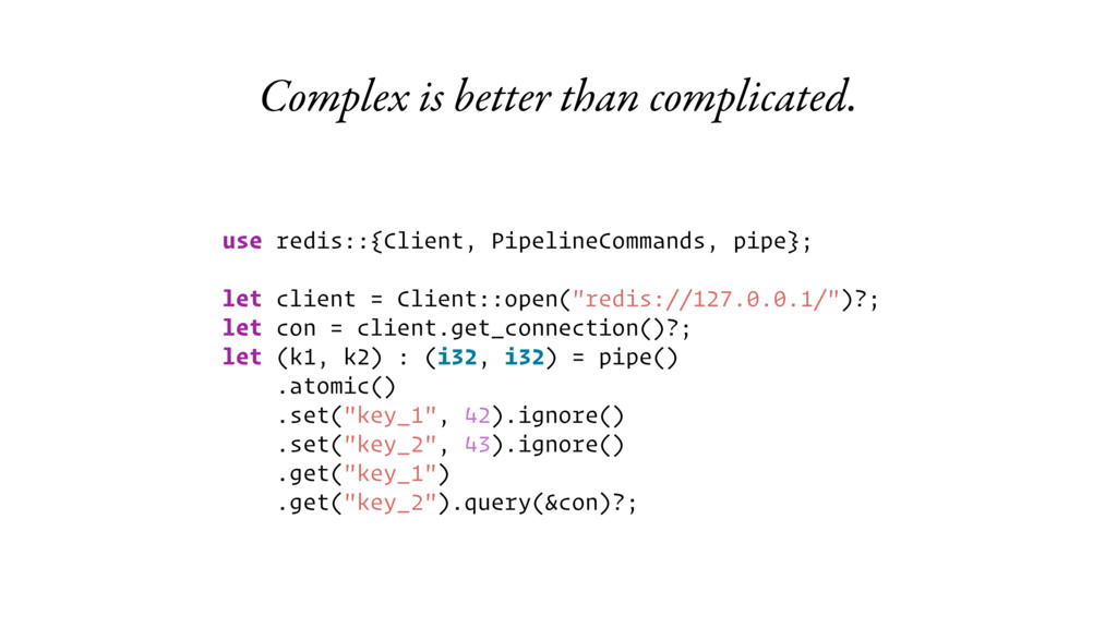 Complex is better than complicated. use redis::...
