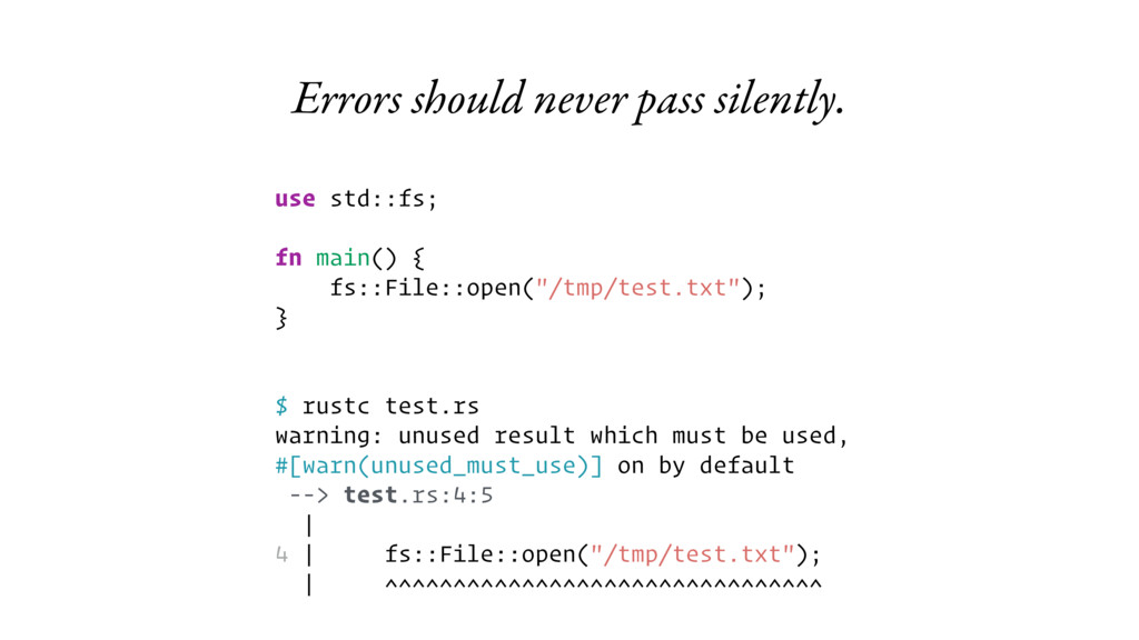 Errors should never pass silently. use std::fs;...