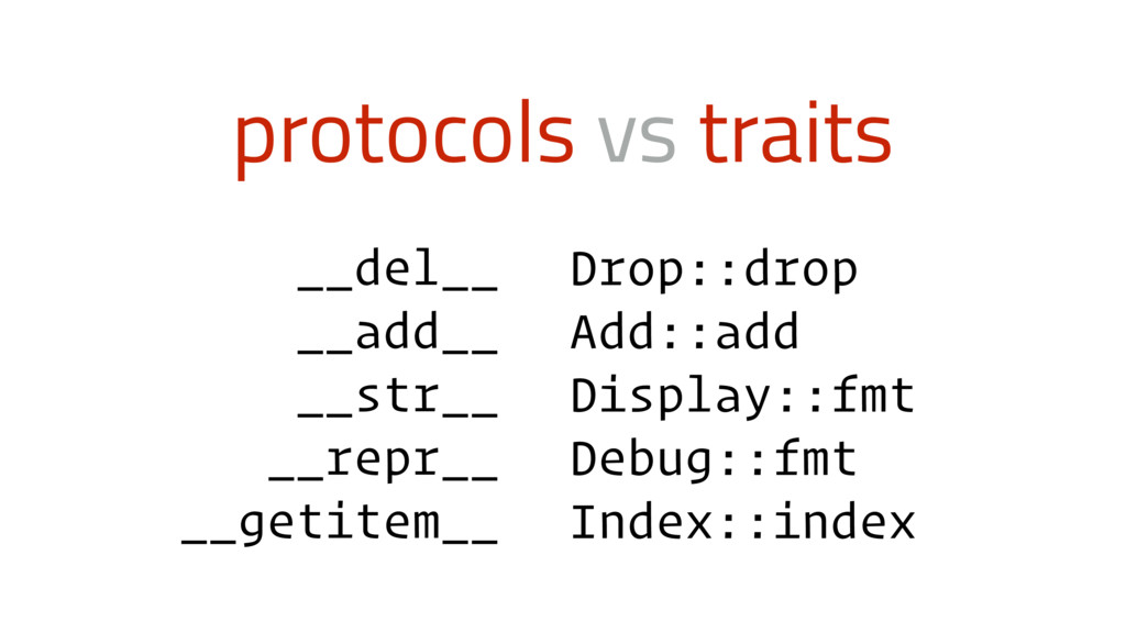 protocols vs traits __del__ __add__ __str__ __r...