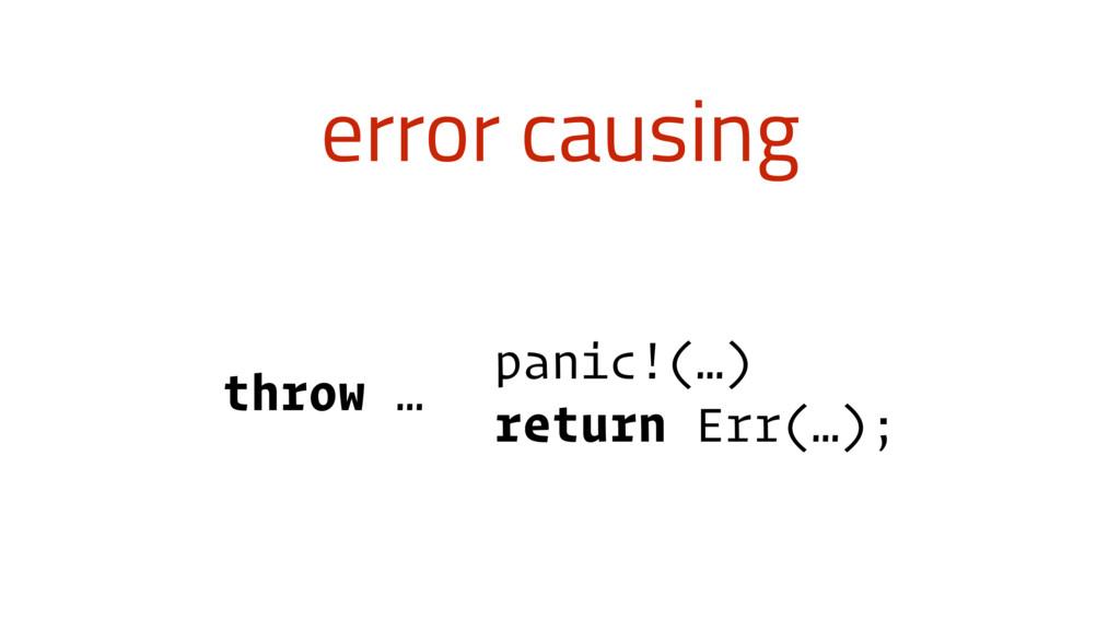 error causing throw … panic!(…) return Err(…);