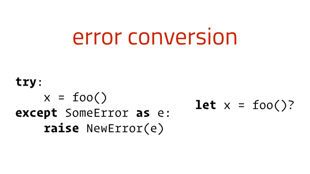 error conversion try: x = foo() except SomeErro...