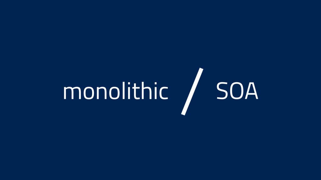 monolithic SOA /