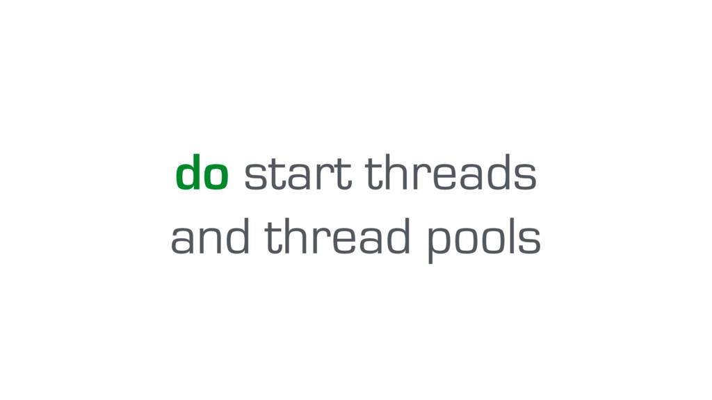 do start threads and thread pools