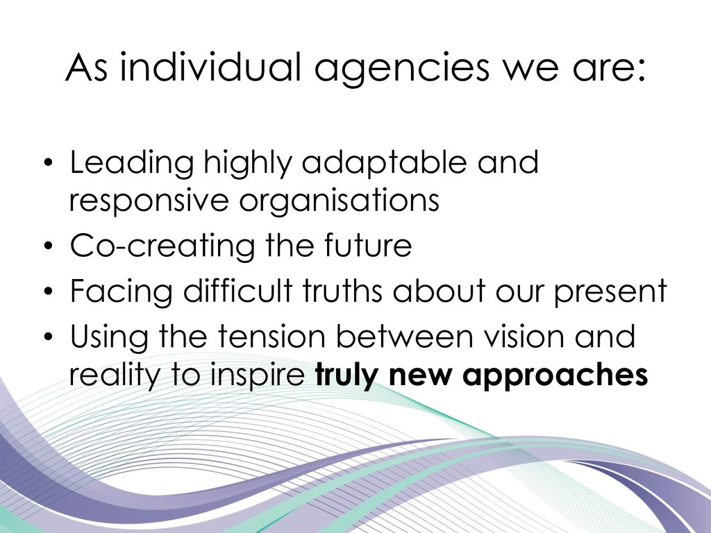 As individual agencies we are: • Leading highly...