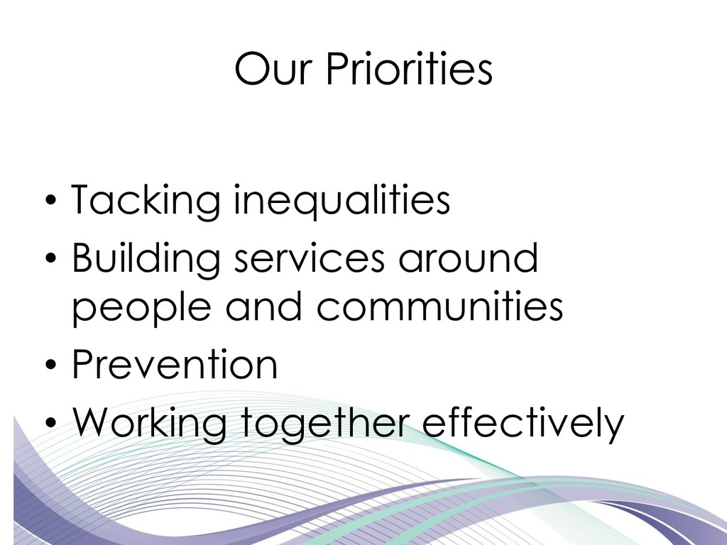Our Priorities • Tacking inequalities • Buildin...