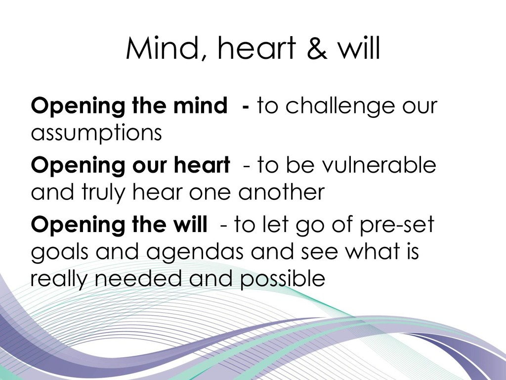 Mind, heart & will Opening the mind - to challe...