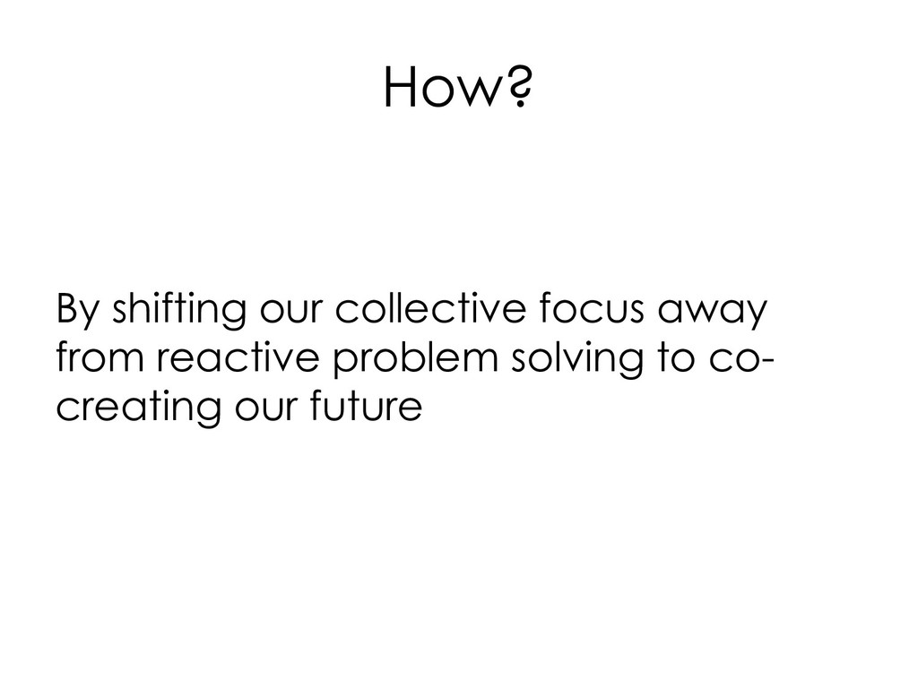 How? By shifting our collective focus away from...