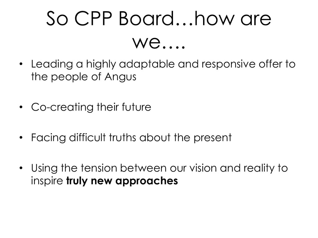 So CPP Board…how are we…. • Leading a highly ad...
