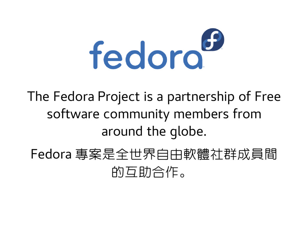 The Fedora Project is a partnership of Free sof...